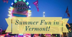 Summer fun Vermont: fairs, festivals and farmers markets